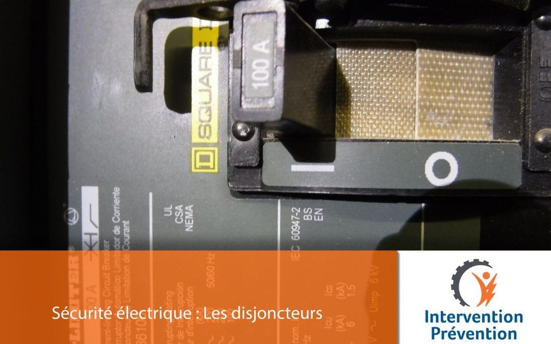 Sécurité électrique: Les disjoncteurs