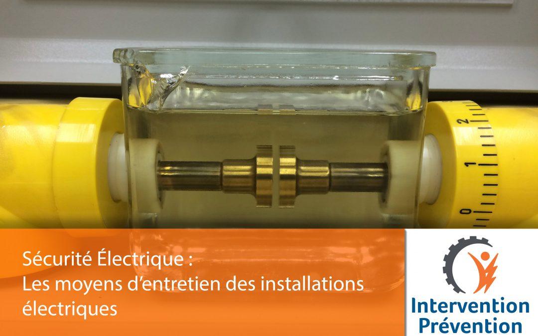 Les moyens d'entretien des installations électriques