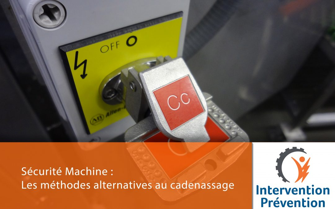 Les méthodes alternatives au cadenassage