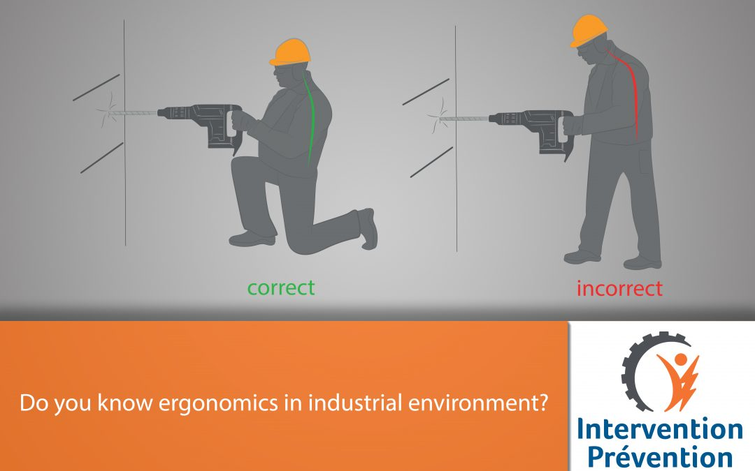 Do you know ergonomics in industrial environment?